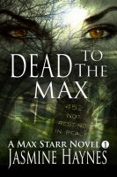 Cover for 'Dead to the Max ( Max Starr Series, Book 1, a paranormal romance mystery)'