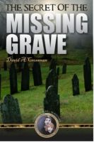 Cover for 'The Secret of the Missing Grave - the first Bean and Ab mystery'