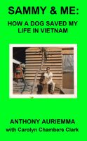 Cover for 'Sammy and Me: How a Dog Saved My Life in Vietnam'