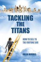Cover for 'Tackling the Titans: How to Sell to the Fortune 500'