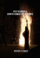 Cover for 'Cult in America How to Combat Its Influence'