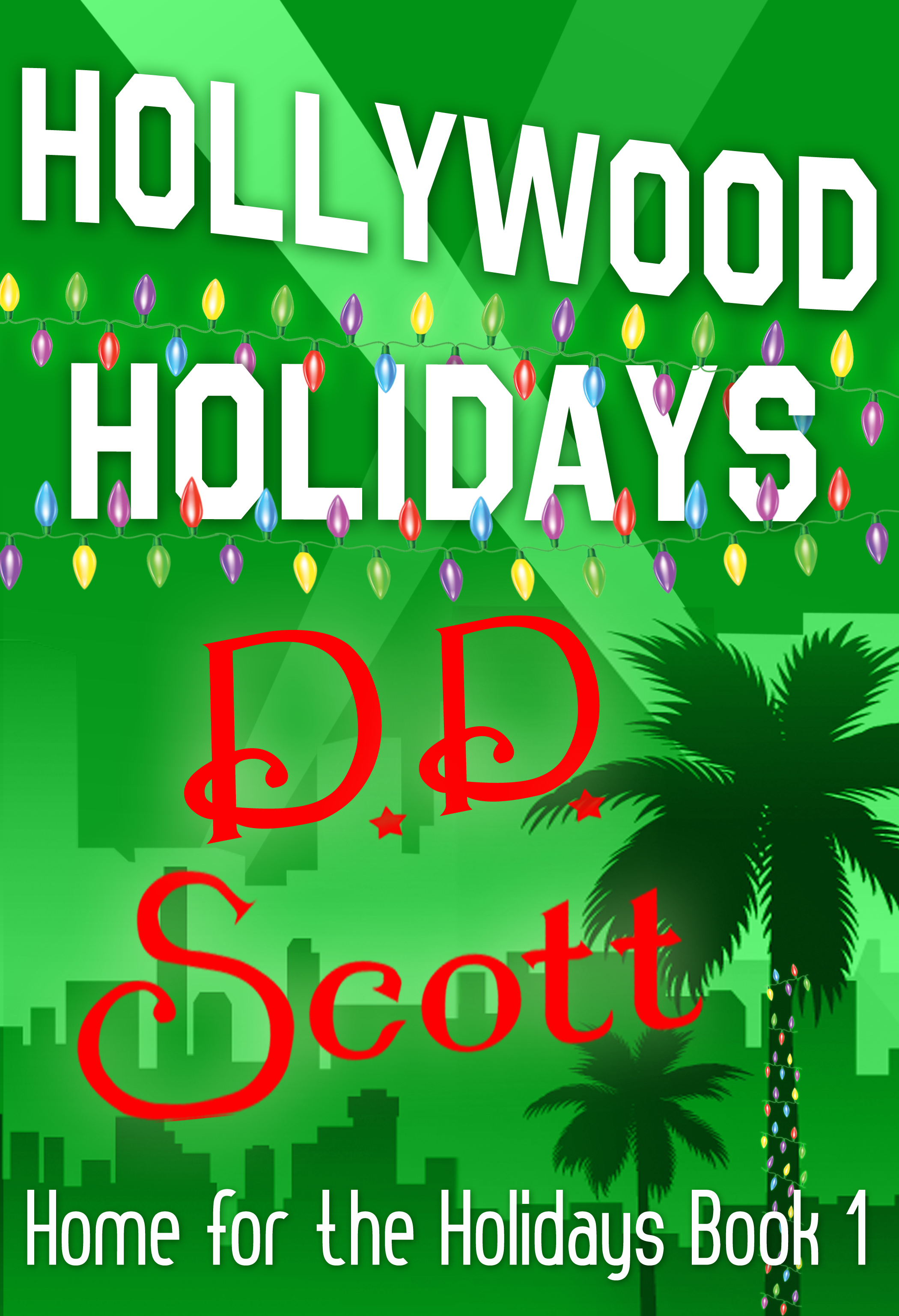 D. D. Scott - Hollywood Holidays (Home for The Holidays, Book 1)