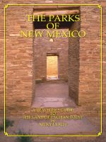 Cover for 'The Parks of New Mexico: A Traveler's Guide To The Land Of Enchantment'
