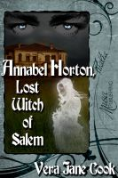 Cover for 'Annabel Horton, Lost Witch of Salem'