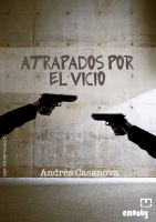 Cover for 'Atrapados por el vicio'