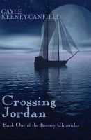Cover for 'Crossing Jordan: Book One of the Keeney Chronicles'