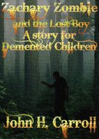 Cover for 'Zachary Zombie and the Lost Boy, A Story for Demented Children'