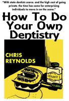 Cover for 'How To Do Your Own Dentistry'