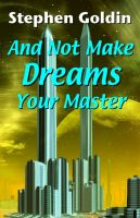 Cover for 'And Not Make Dreams Your Master'