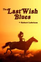 Cover for 'The Last Wish Blues'