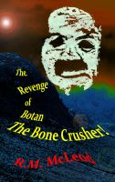 Cover for 'The Revenge of Botan the Bone Crusher'