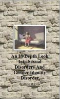 Cover for 'An In-Depth Look into Sexual Disorders and Gender Identity Disorder'