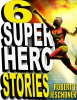 Cover for '6 Superhero Stories'