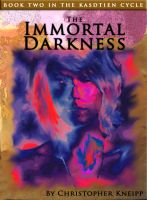 Cover for 'The Immortal Darkness Book 2 of The Kasdtien Cycle'