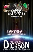 Cover for 'Cat Patrol Delta, Episode #1:  Earthfall'