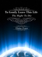 Cover for 'To Gently Leave This Life'