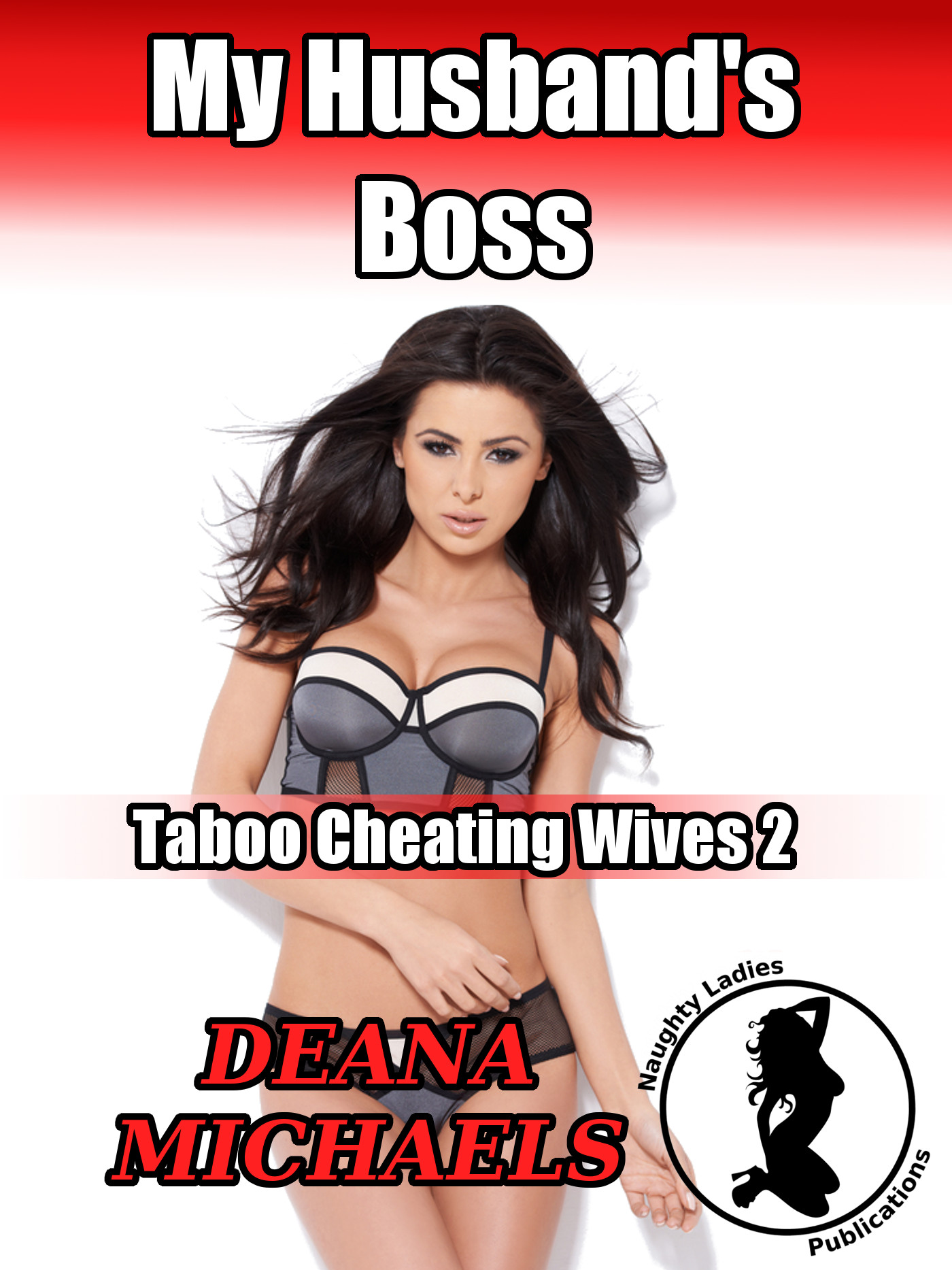 Deana Michaels - My Husband's Boss (Taboo Cheating Wives 2)