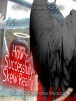 Cover for 'How to Successfully Skew Reality'