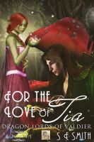 Cover for 'For the Love of Tia: Dragon Lords of Valdier Book 4.1'