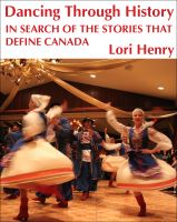 Cover for 'Dancing Through History: In Search of the Stories that Define Canada'