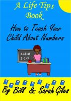 Cover for 'How to Teach your Child about Numbers;  A Life Tips Book.'