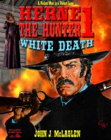 Cover for 'White Death (A Herne the Hunter Western #1)'