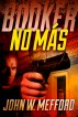 Booker - No Más by John W. Mefford