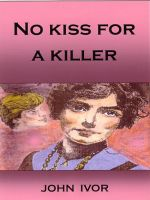 Cover for 'No Kiss For A Killer'