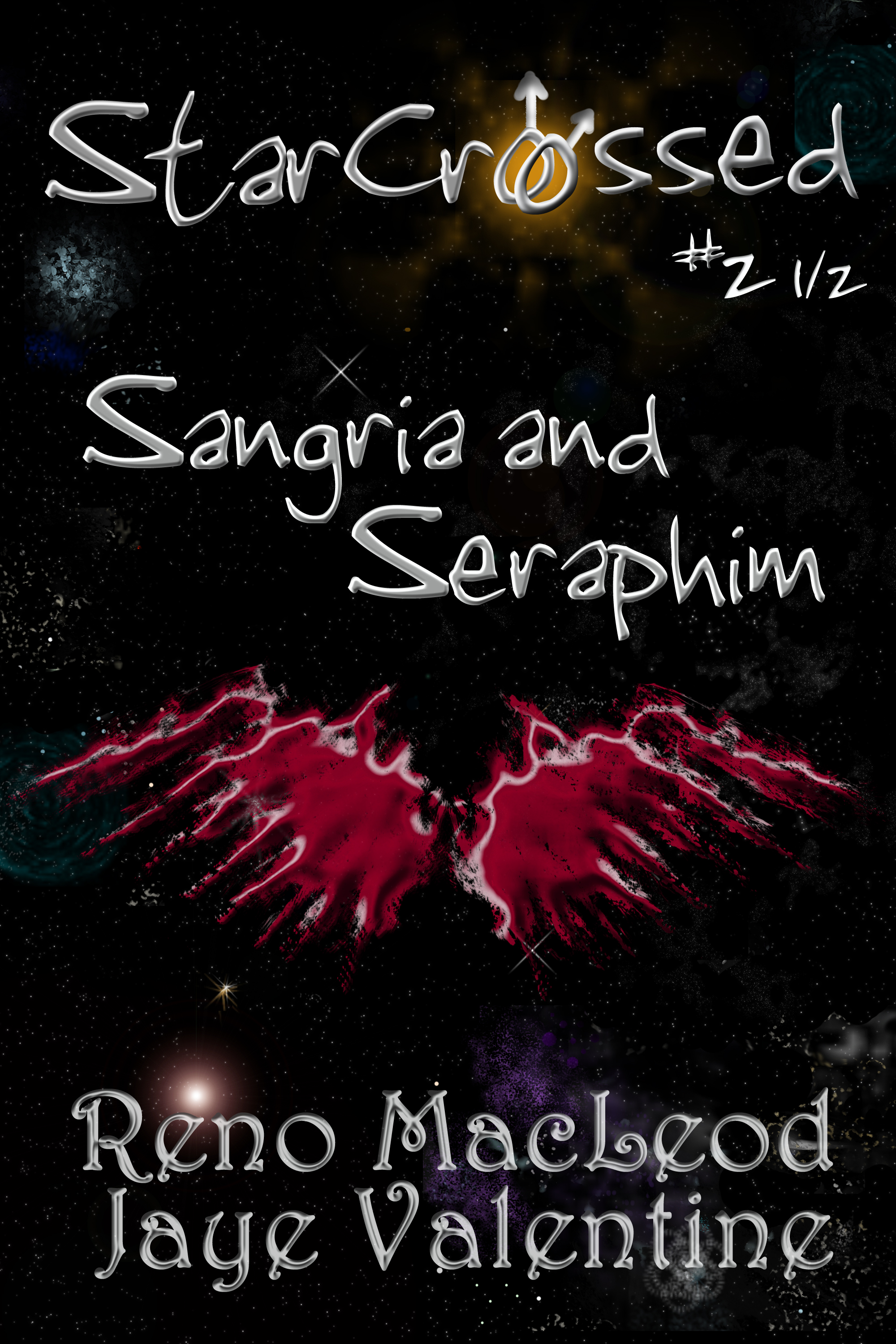 Reno MacLeod and Jaye Valentine - StarCrossed 2 1/2: Sangria and Seraphim