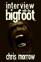Cover for 'Interview with the Bigfoot'