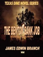 Cover for 'The Benton Bank Job (A Bill Parks Western Book 1)'