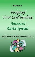 Cover for 'Foolproof Tarot Card Reading: Advanced Earth Spreads - Series 9'