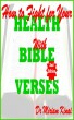 How to Fight for your Health with Bible Verses 2nd Edition by Miriam Kinai
