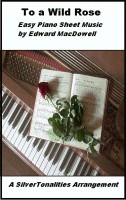 SilverTonalities Sheet Music Services - To A Wild Rose Easy Piano Sheet Music