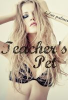 Cover for 'Teacher's Pet (BDSM Erotica)'