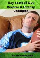 Cover for 'Hey Football Guy Become A Fantasy Champion'