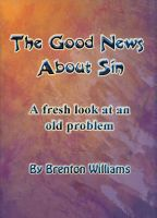Cover for 'The Good News About Sin --  A Fresh Look At An Old Problem'