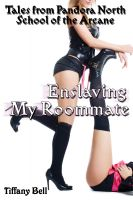 Cover for 'Enslaving My Roommate (Fantasy Futa Foot Worship Erotica) (Pandora North: School of the Arcane)'