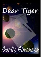 Cover for 'Dear Tiger'