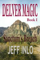 Cover for 'Delver Magic Book I: Sanctum's Breach'