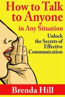 Cover for 'How to Talk to Anyone in Any Situation: Unlock the Secrets of Effective Communication'