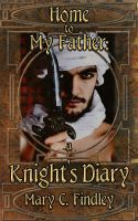 Cover for 'Home to My Father: A Knight's Diary'