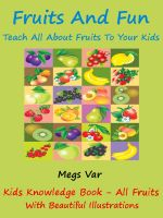 Cover for 'Kids Learning : Fruits And Fun Teach All Fruits To Your Kids'