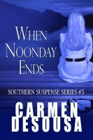 Cover for 'When Noonday Ends'