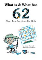 Cover for 'What is and What has... 62 short fun questions for kids'