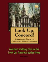 Cover for 'Look Up, Concord! A Walking Tour of Concord, New Hampshire'