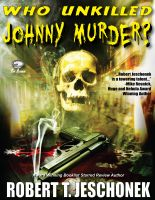 Cover for 'Who Unkilled Johnny Murder?'