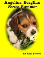 Cover for 'Angelina Beaglina Saves Summer'