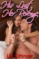 Cover for 'His Lust. Her Revenge. (Cuckolding / Breeding Erotica)'