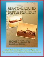 Cover for 'Air-to-Ground Battle for Italy: A World War II Memoir by a P-40 and P-47 Fighter Pilot - Fears, Uncertainties, and Accomplishments of Ordinary Americans at War'
